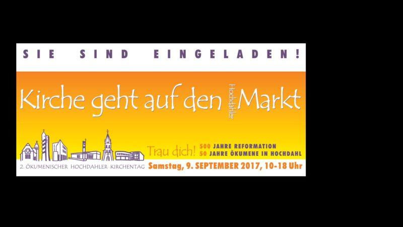 2. Ökumenischer Hochdahler Kirchentag am 9.9.2017: Kirche geht auf den Markt